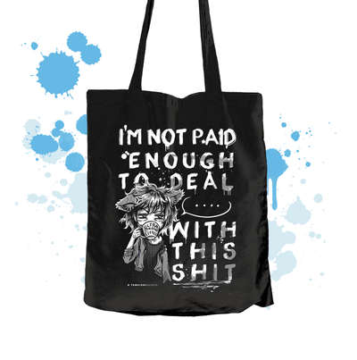 I'm not paid to deal with this shit.... Textile Bag - tamaishidesign