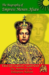 The Biography of Empress Menen Asfaw:The Mother of the Ethiopian Nation