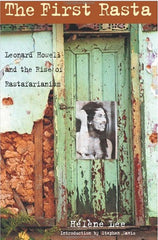The First Rasta: Leonard Howell and the Rise of Rastafarianism