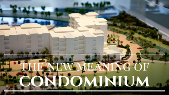 The New Meaning of Condominium