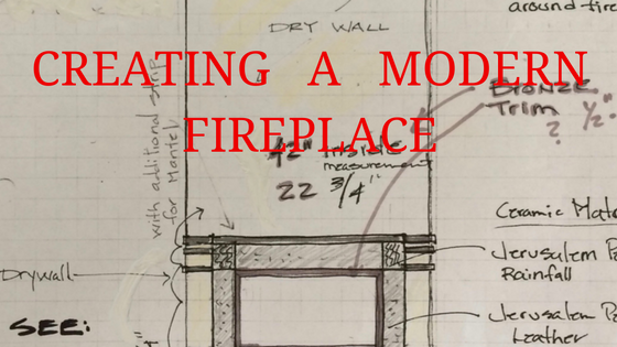 Creating A Modern Fireplace