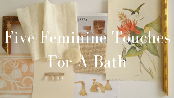 Five Feminine Touches For A Bath