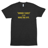 Humanely Raised Is Hype<br> Unisex Tri-Blend T-Shirt