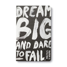 Load image into Gallery viewer, JOURNAL - WRITE NOW - DREAM BIG AND DARE TO FAIL