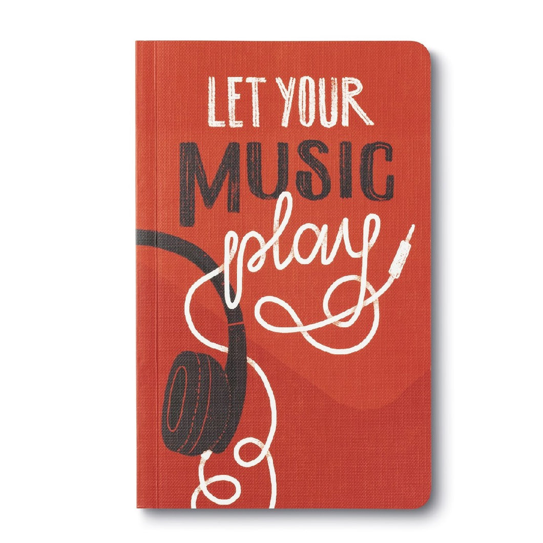 JOURNAL - WRITE NOW - LET YOUR MUSIC PLAY