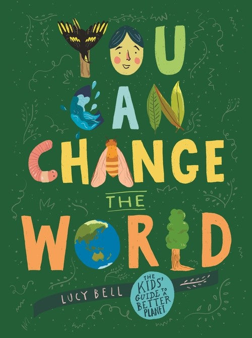 YOU CAN CHANGE THE WORLD - LUCY BELL