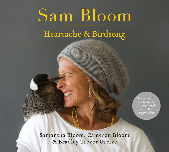 HEARTACHE AND BIRDSONG - SAMANTHA BLOOM CAMERON BLOOM AND BRADLEY TREVOR GREIVE