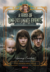 THE MISERABLE MILL BOOK 4 SERIES OF UNFORTUNATE EVENTS - LEMONY SNICKET