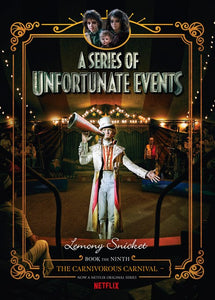 THE CARNIVOROUS CARNIVAL BOOK 9 SERIES OF UNFORTUNATE EVENTS - LEMONY SNICKET