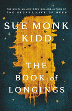 Load image into Gallery viewer, THE BOOK OF LONGINGS - SUE MONK KIDD