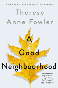 A GOOD NEIGHBOURHOOD - THERESE ANNE FOWLER