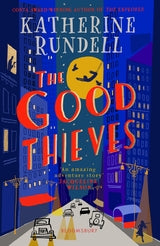 THE GOOD THEIVES - KATHERINE RUNDELL