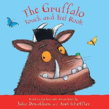THE GRUFFALO TOUCH AND FEEL BOOK - JULIA DONALDSON