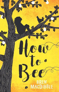 HOW TO BEE - BREN MCDIBBLE