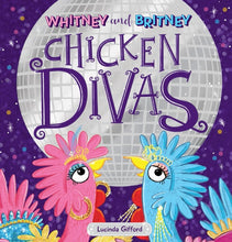 Load image into Gallery viewer, WHITNEY AND BRITNEY CHICKEN DIVAS - LUCINDA GIFFORD