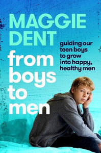 FROM BOYS TO MEN - MAGGIE DENT