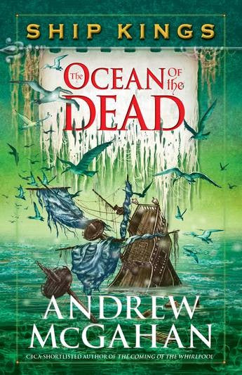 THE OCEAN OF THE DEAD SHIP KINGS 4 - ANDREW MCGAHAN