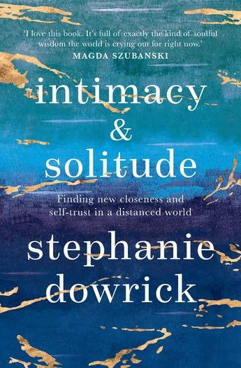 INTIMACY AND SOLITUDE - STEPHANIE DOWRICK