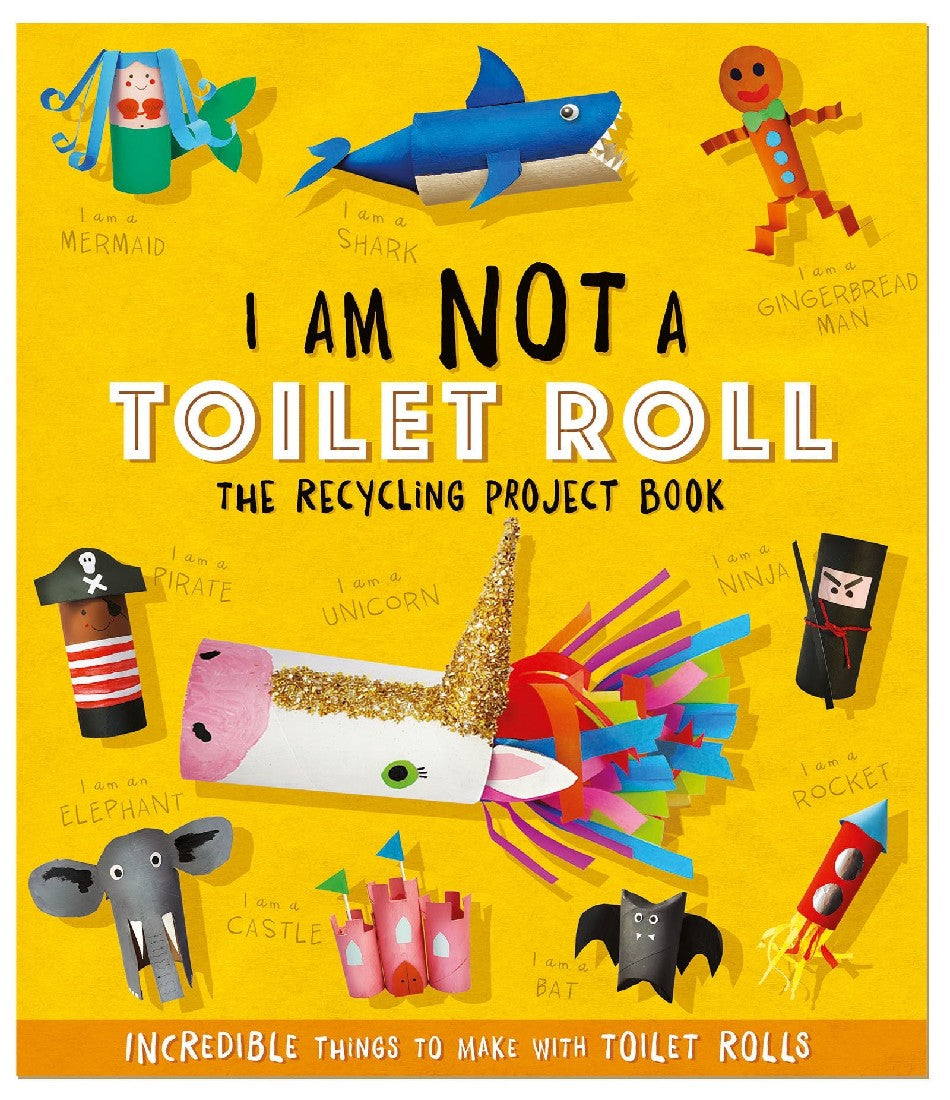 I AM NOT A TOILET ROLL , RECYCLING PROJECT - SARA STANFORD