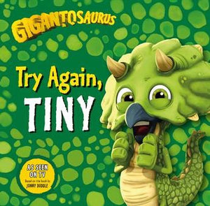 GIGANTOSAURUS: TRY AGAIN, TINY -JONNY DUDDLE