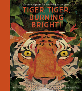 TIGER TIGER BURNING BRIGHT! ANIMAL POEMS - FIONA WATERS