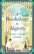 Load image into Gallery viewer, A BOOKSHOP IN ALGIERS - KAOUTHER ADIMI