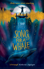 Load image into Gallery viewer, SONG FOR A WHALE - LYNNE KELLY