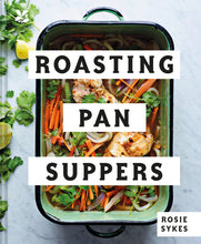 Load image into Gallery viewer, ROASTING PAN SUPPERS - ROSIE SYKES