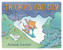 Load image into Gallery viewer, TRICKY'S BAD DAY - ALISON LESTER