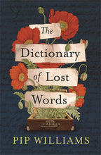 Load image into Gallery viewer, THE DICTIONARY OF LOST WORDS - PIP WILLIAMS