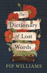 THE DICTIONARY OF LOST WORDS - PIP WILLIAMS