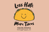 Less Hate More Tacos