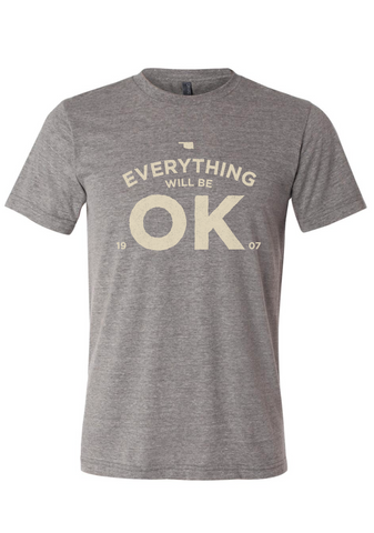 Everything Will Be OK - Grey Tee