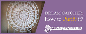 How to purify a dream catcher?