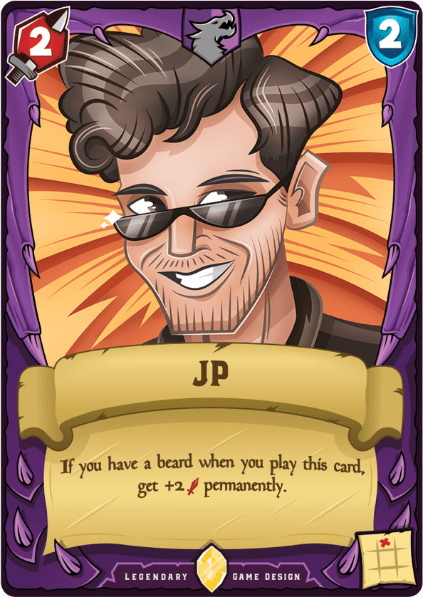 J.P. playing card - If you have a beard when you play this card, get +2 attack permanently