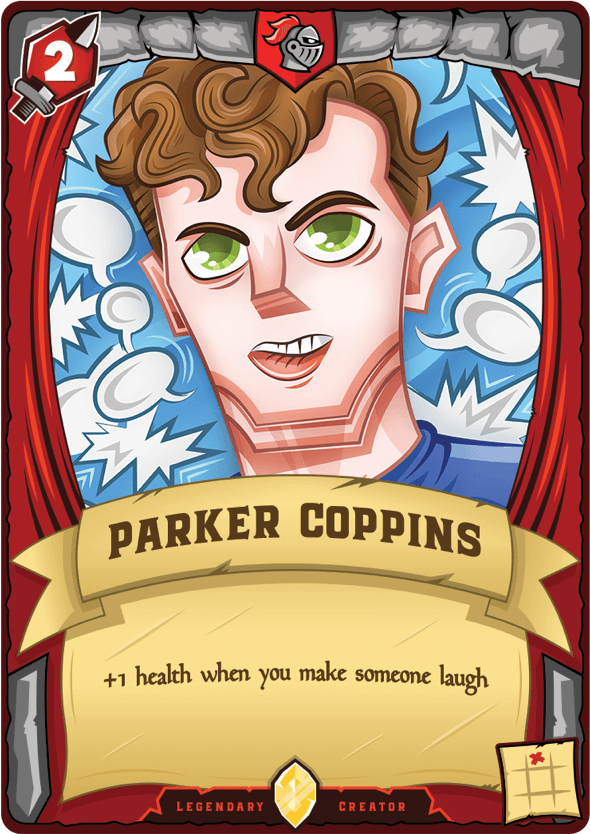 Parker Coppins playing card: +1 health when you make someone laugh