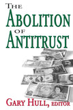 The Abolition of Antitrust (Softcover)