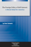 The Foreign Policy of Self-Interest: A Moral Ideal for America (eBook)