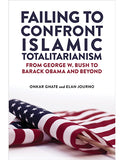 Failing to Confront Islamic Totalitarianism: From George W. Bush to Barack Obama and Beyond (Paperback)