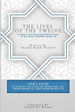Load image into Gallery viewer, The Lives of the Twelve: A Look at the Social and Political Lives of the Twelve Infallible Imams - Part 4