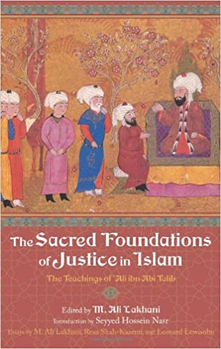 The Sacred Foundations of Justice in Islam: The Teachings of 'Ali ibn Abi Talib (Perennial Philosophy)-al-Burāq