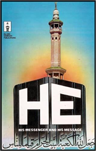 HE: His Messenger and His Message (Propagating the Message of Islam)