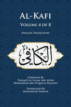 Load image into Gallery viewer, Al-Kafi, Volume 4 of 8: English Translation