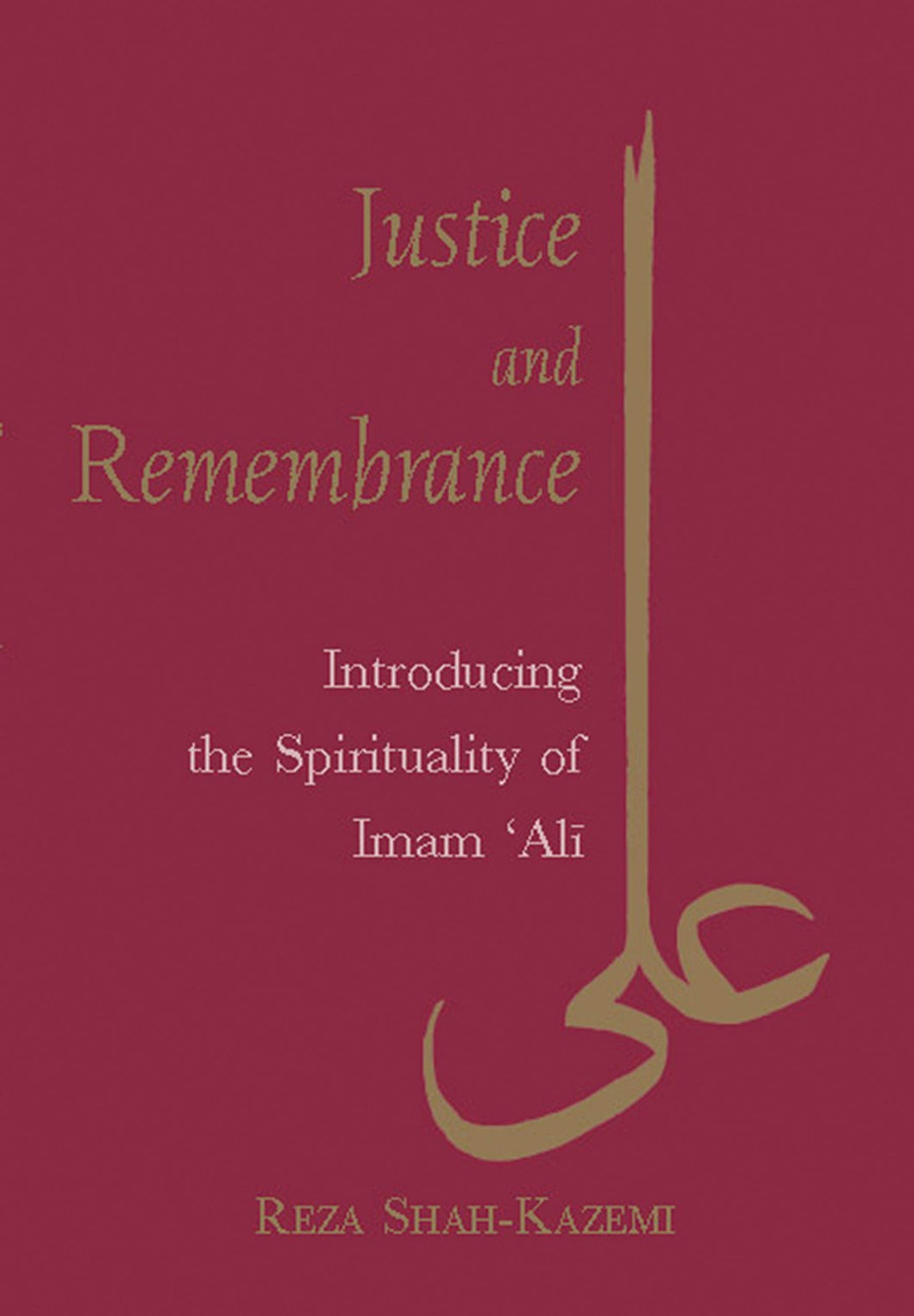 Justice and Remembrance: Introducing the Spirituality of Imam Ali-al-Burāq