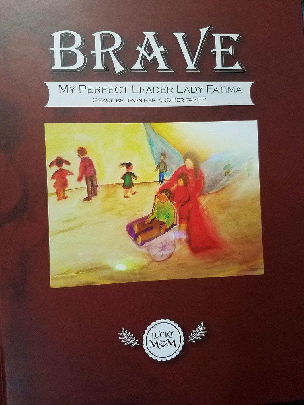 Brave: My Perfect Leader Lady Fatima