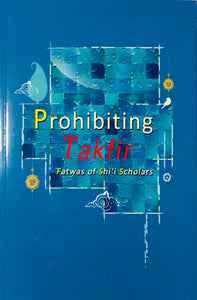 Prohibiting Takfir: Fatwas of Shi'i Scholars