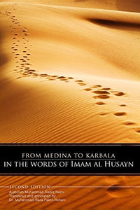 From Medina to Karbala: In The Words of Imam al-Husayn-al-Burāq