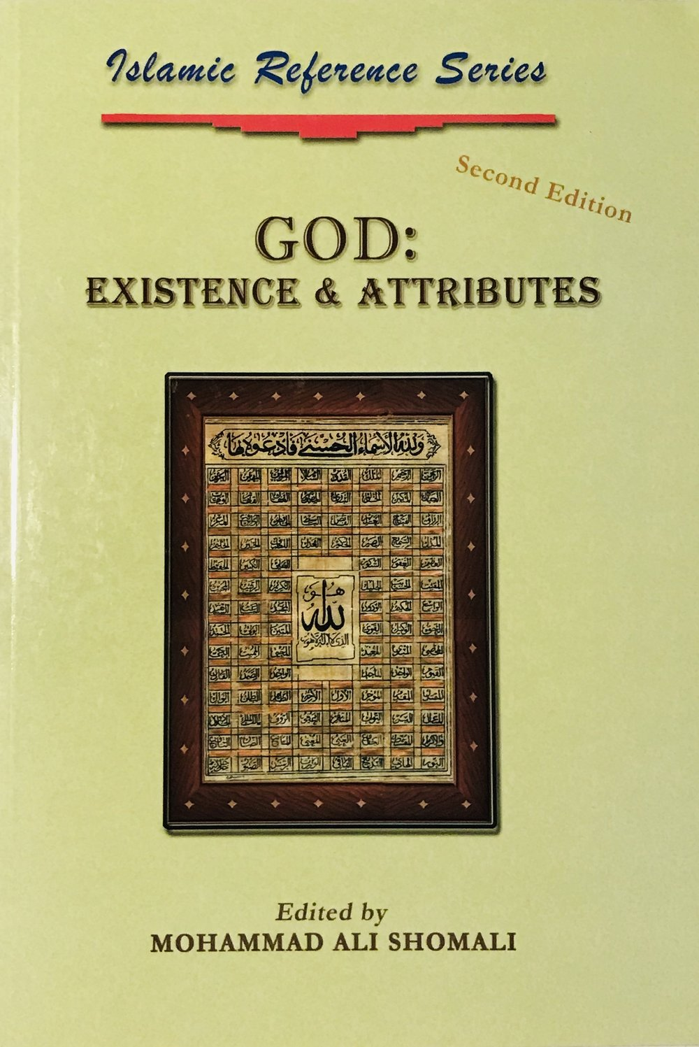 Islamic Reference Series: God - Existence and Attributes