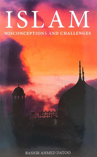 Islam - Misconceptions and Challenges