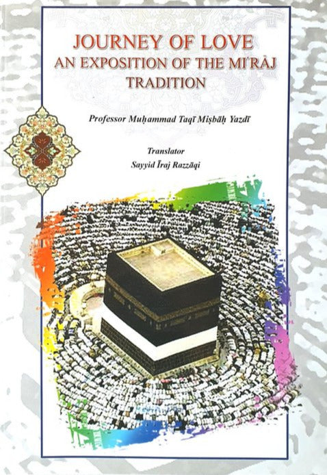 Journey of Love: An Exposition of the Mi'raj Tradition-al-Burāq